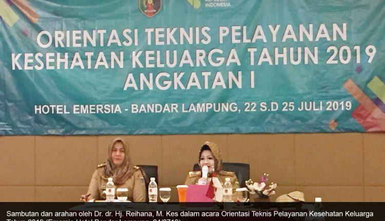 Orientasi Teknis Pelayanan Kesehatan Keluarga Di Provinsi Lampung Tahun 2019