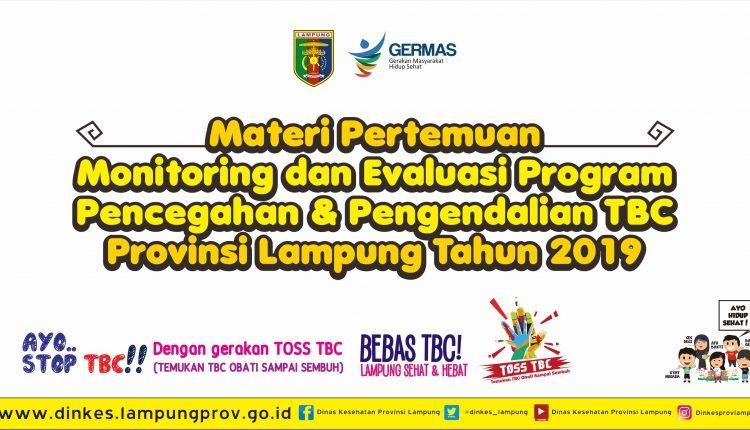 Materi Pertemuan Monitoring dan Evaluasi Program Pencegahan Pengendalian TBC Provinsi Lampung Tahun 2019
