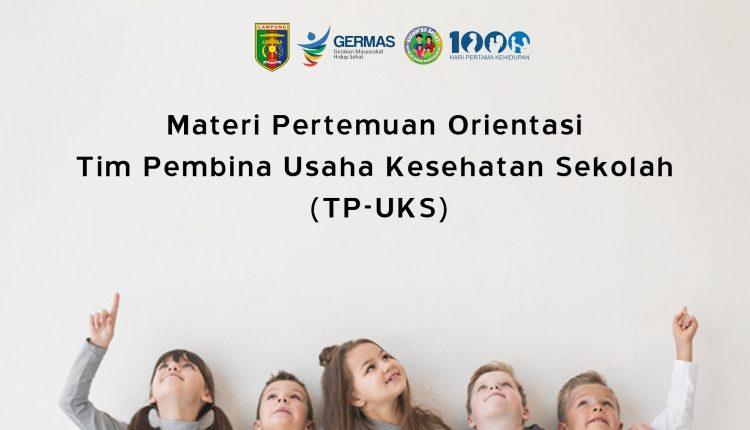 Materi Pertemuan Orientasi Tim Pembina Usaha Kesehatan Sekolah (TP-UKS)